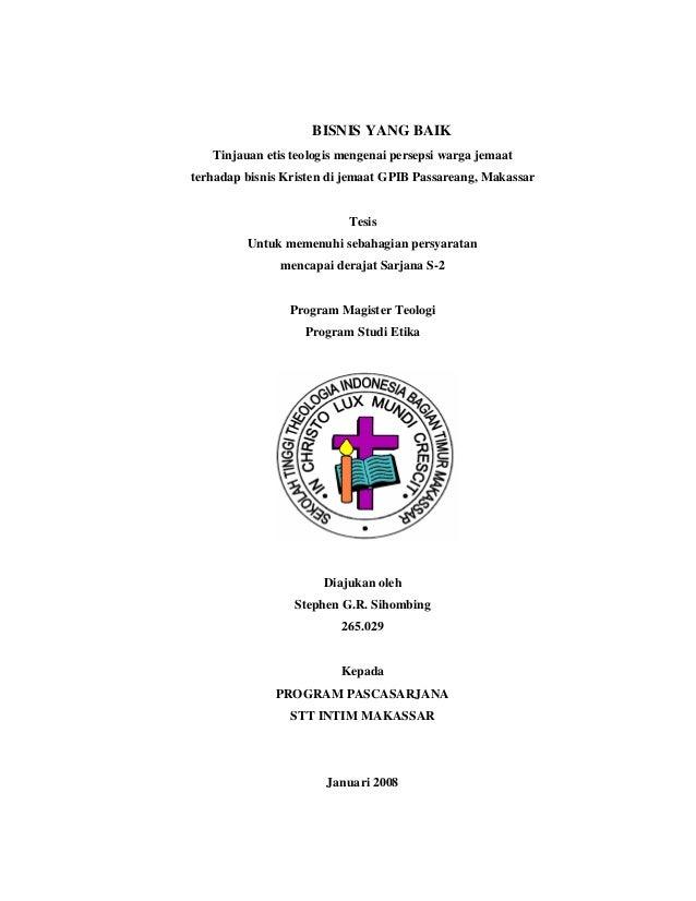 BISNIS YANG BAIK Tinjauan etis teologis mengenai persepsi warga jemaat terhadap bisnis Kristen di jemaat GPIB Passareang, ...