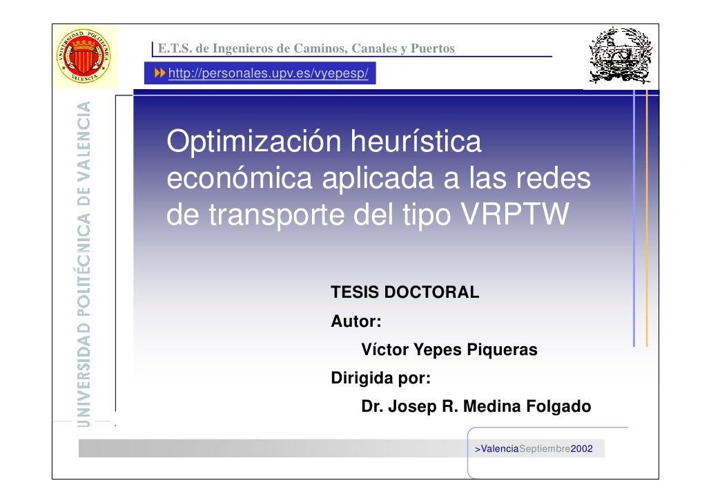 Optimización heurística económica aplicada a las redes de transporte del tipo VRPTW   E.T.S. de Ingenieros de Caminos, Can...