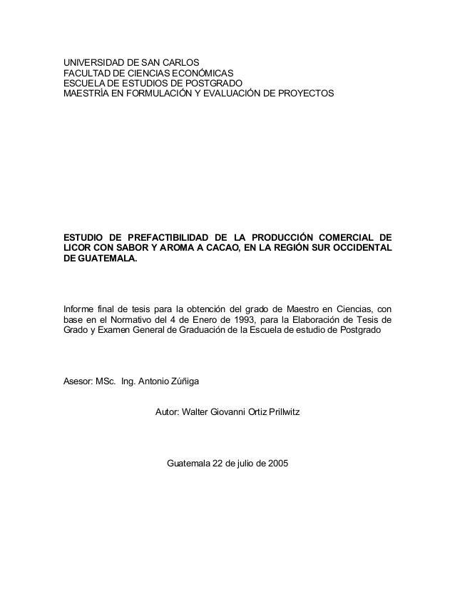 UNIVERSIDAD DE SAN CARLOS FACULTAD DE CIENCIAS ECONÓMICAS ESCUELA DE ESTUDIOS DE POSTGRADO MAESTRÍA EN FORMULACIÓN Y EVALU...