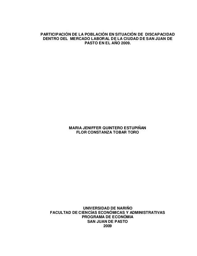 PARTICIPACIÓN DE LA POBLACIÓN EN SITUACIÓN DE DISCAPACIDAD DENTRO DEL MERCADO LABORAL DE LA CIUDAD DE SAN JUAN DE PASTO EN...