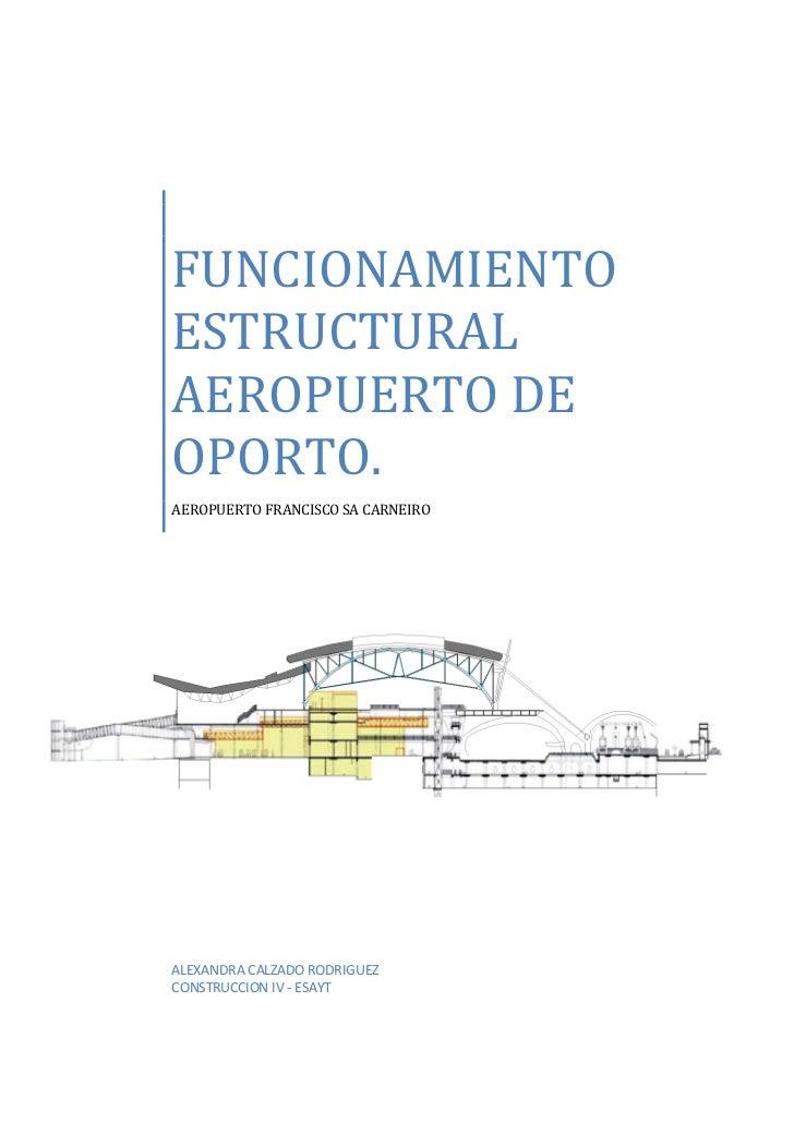 FUNCIONAMIENTOESTRUCTURALAEROPUERTO DEOPORTO.AEROPUERTO FRANCISCO SA CARNEIROALEXANDRA CALZADO RODRIGUEZCONSTRUCCION IV - ...