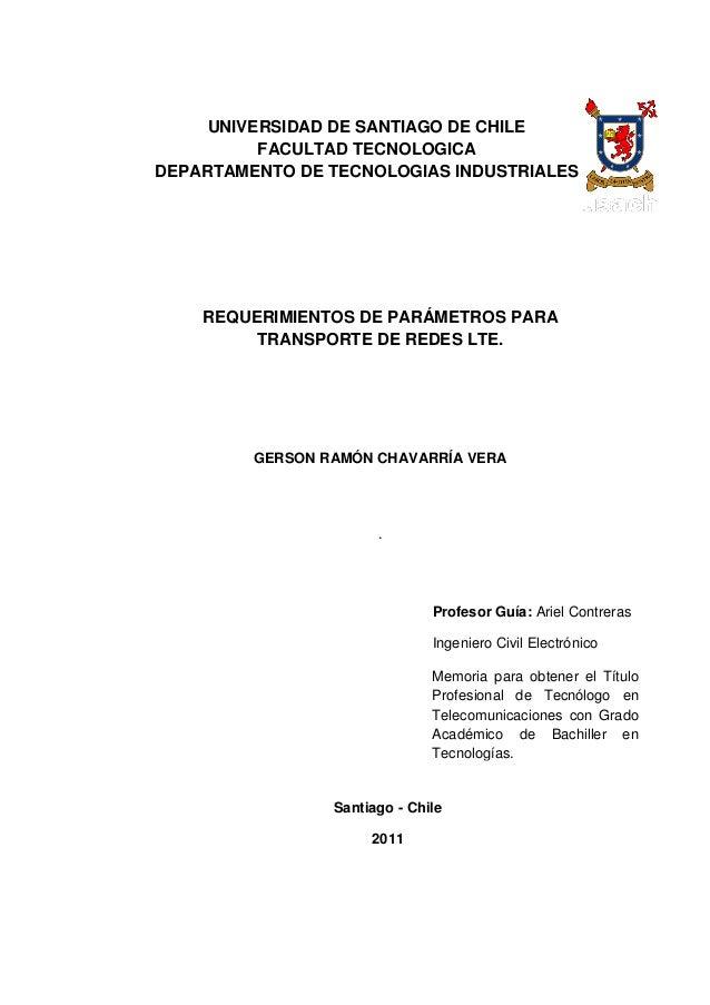 REQUERIMIENTOS DE PARÁMETROS PARATRANSPORTE DE REDES LTE.GERSON RAMÓN CHAVARRÍA VERA.UNIVERSIDAD DE SANTIAGO DE CHILEFACUL...
