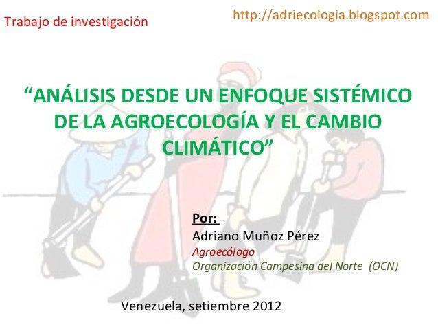 ANÁLISIS DESDE UN ENFOQUE SISTÉMICO DE LA AGROECOLOGÍA Y EL CAMBIO CLIMÁTICO