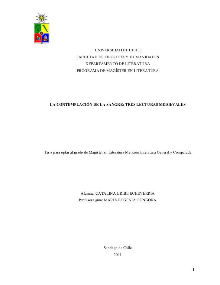 Tesis La Contemplación de la Sangre: tres lecturas medievales. Catalina Uribe Echeverría. Magister de Literatura Universidad de Chile
