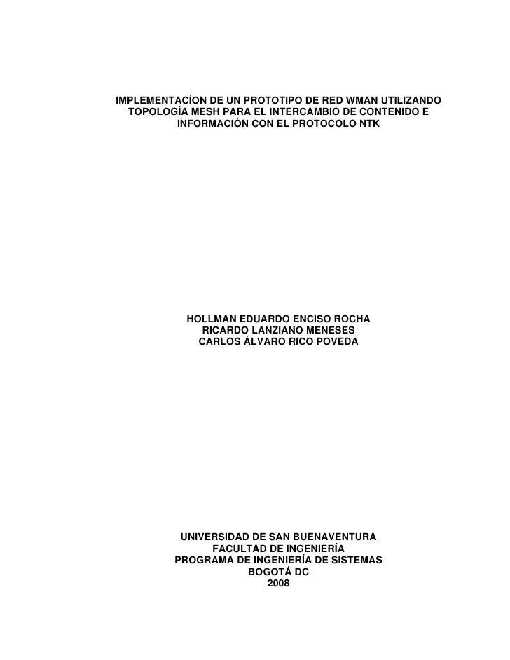 IMPLEMENTACÍON DE UN PROTOTIPO DE RED WMAN UTILIZANDO TOPOLOGÍA MESH PARA EL INTERCAMBIO DE CONTENIDO E INFORMACIÓN CON EL PROTOCOLO NTK