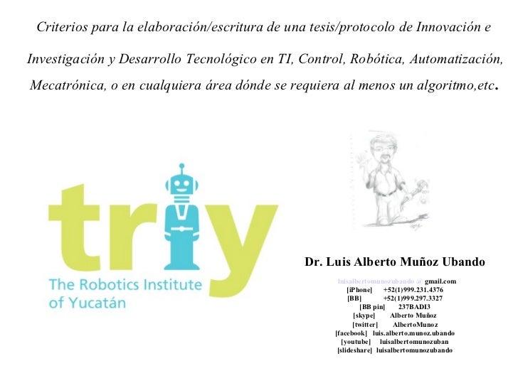 Criterios para la elaboración/escritura de una tesis/protocolo de Innovación e  Investigación y Desarrollo Tecnológico en ...