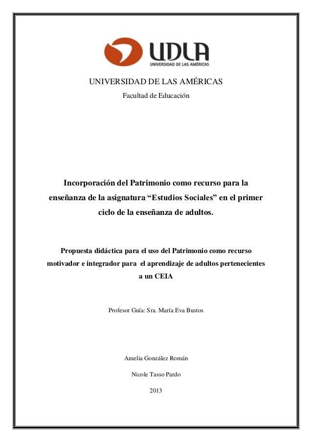 UNIVERSIDAD DE LAS AMÉRICAS Facultad de Educación Incorporación del Patrimonio como recurso para la enseñanza de la asigna...