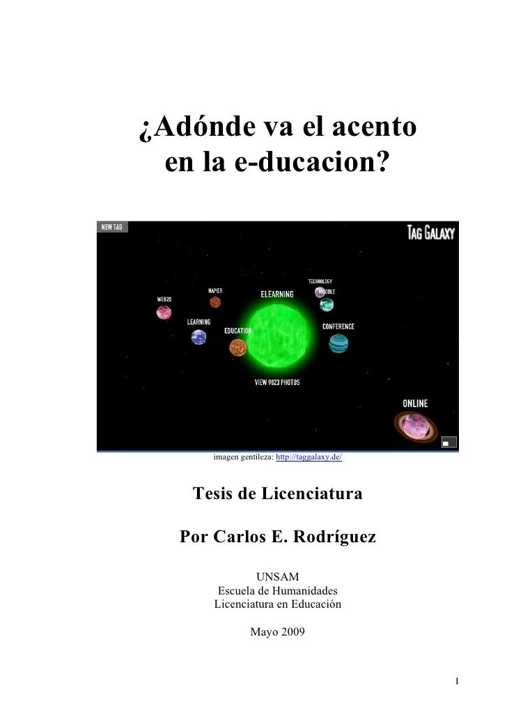 ¿Adónde va el acento  en la e-ducacion?          imagen gentileza: http://taggalaxy.de/       Tesis de Licenciatura    Por...