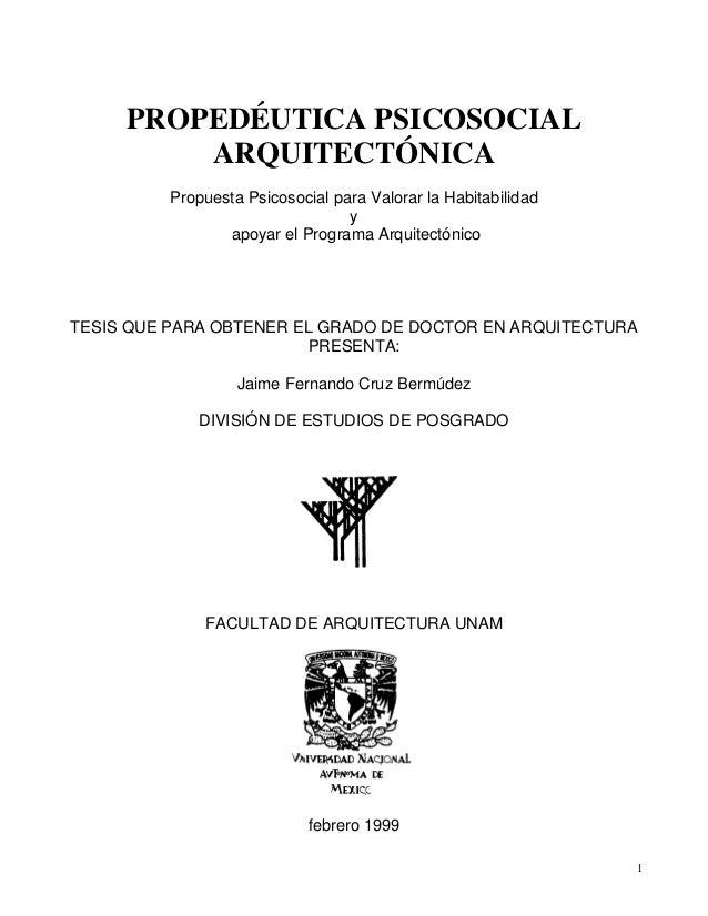 1 PROPEDÉUTICA PSICOSOCIAL ARQUITECTÓNICA Propuesta Psicosocial para Valorar la Habitabilidad y apoyar el Programa Arquite...