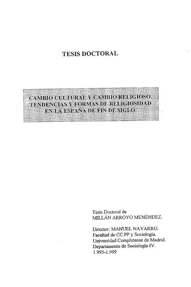 """TESIS DOCTORAL• cAMBJO tSUL""""URAL CAMBIORELIGIOSOTE$DEN.QAS YFQRMAS DE RELIGIOSIDADN LA ESPANA DÉ FiN DE SieTesis Doctoral ..."""