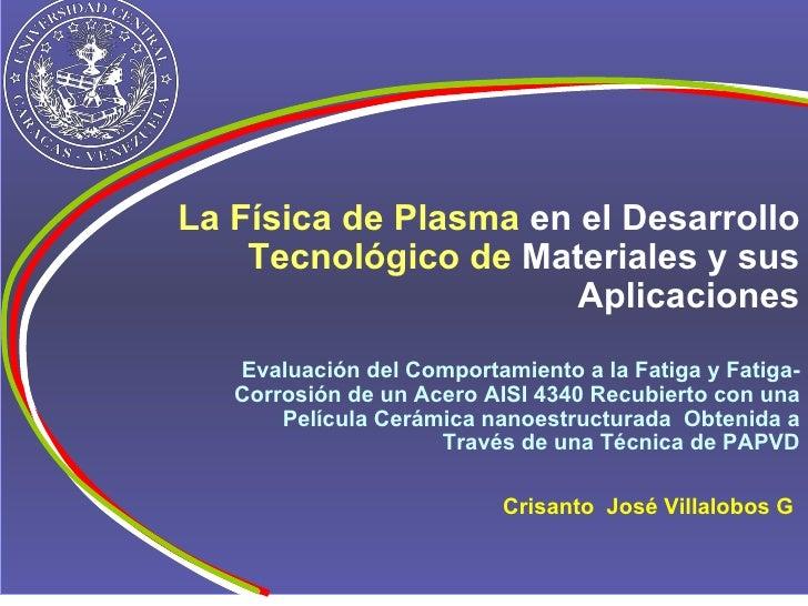 Evaluación del Comportamiento a la Fatiga y Fatiga-Corrosión de un Acero AISI 4340 Recubierto con una Película Cerámica na...
