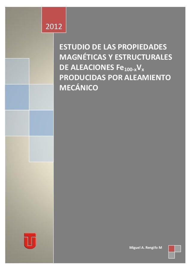 M. A. Rengifo Morocho. ESTUDIO DE LAS PROPIEDADES MAGNÉTICAS Y ESTRUCTURALES DE ALEACIONES Fe100-xVx PRODUCIDAS POR ALEAMI...