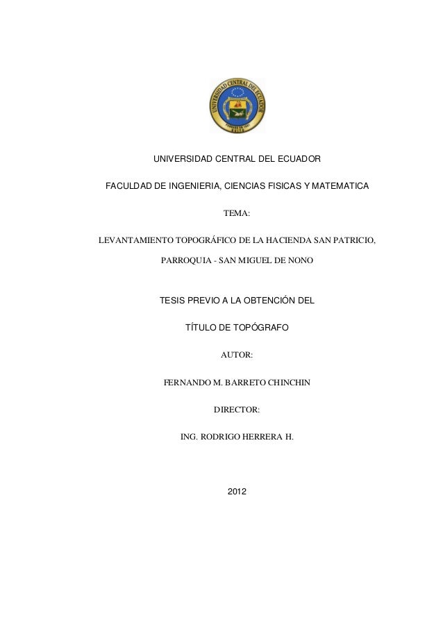 UNIVERSIDAD CENTRAL DEL ECUADOR FACULDAD DE INGENIERIA, CIENCIAS FISICAS Y MATEMATICA                        TEMA:LEVANTAM...