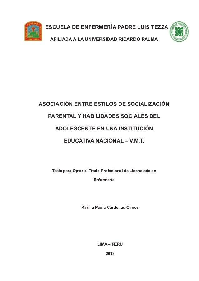 -1- ESCUELA DE ENFERMERÍA PADRE LUIS TEZZA AFILIADA A LA UNIVERSIDAD RICARDO PALMA ASOCIACIÓN ENTRE ESTILOS DE SOCIALIZACI...