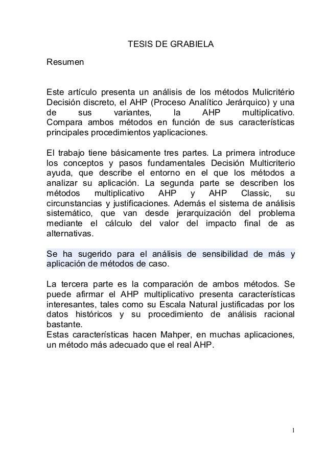 TESIS DE GRABIELA Resumen Este artículo presenta un análisis de los métodos Mulicritério Decisión discreto, el AHP (Proces...
