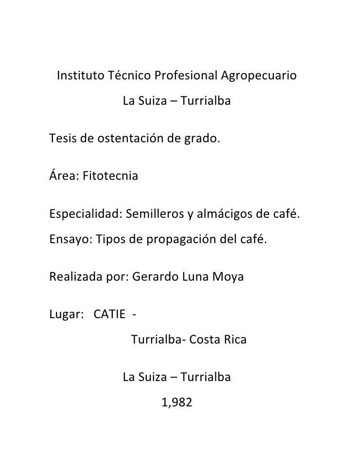 Instituto Técnico Profesional Agropecuario             La Suiza – TurrialbaTesis de ostentación de grado.Área: FitotecniaE...