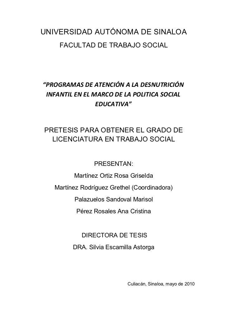 """UNIVERSIDAD AUTÓNOMA DE SINALOA      FACULTAD DE TRABAJO SOCIAL     """"PROGRAMAS DE ATENCIÓN A LA DESNUTRICIÓN  INFANTIL EN ..."""