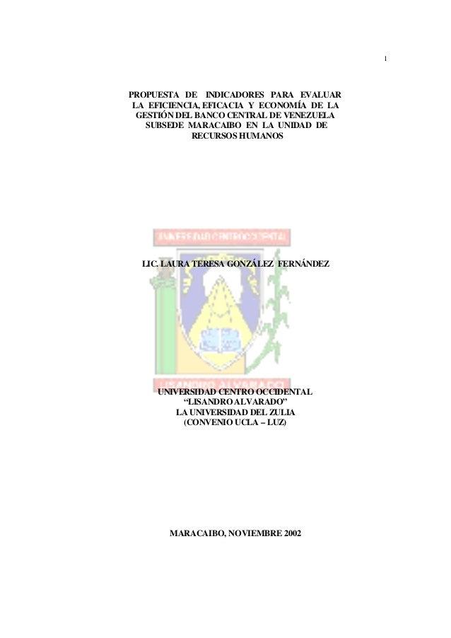 1PROPUESTA DE INDICADORES PARA EVALUAR LA EFICIENCIA, EFICACIA Y ECONOMÍA DE LA  GESTIÓN DEL BANCO CENTRAL DE VENEZUELA   ...