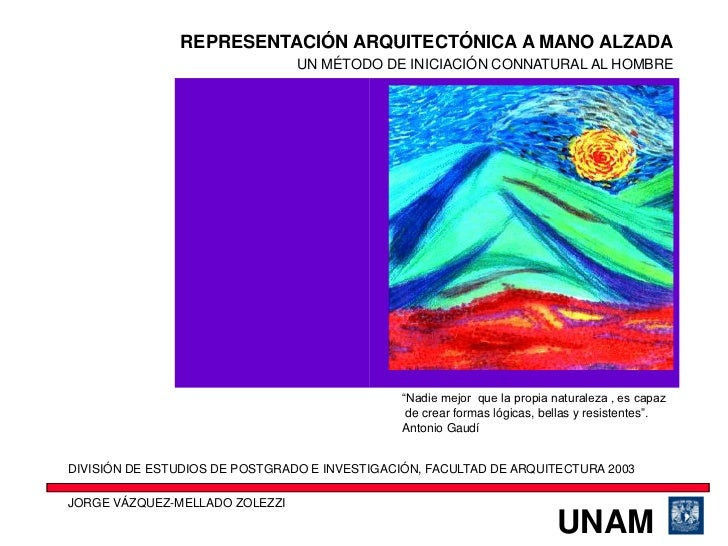 REPRESENTACIÓN ARQUITECTÓNICA A MANO ALZADA                                UN MÉTODO DE INICIACIÓN CONNATURAL AL HOMBRE   ...