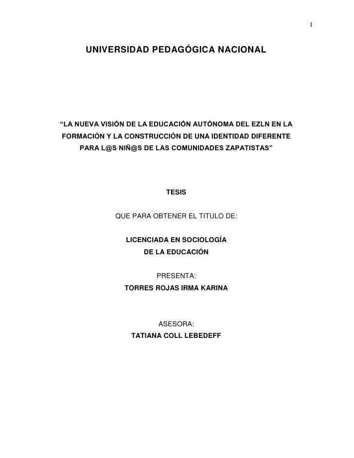 """1      UNIVERSIDAD PEDAGÓGICA NACIONAL""""LA NUEVA VISIÓN DE LA EDUCACIÓN AUTÓNOMA DEL EZLN EN LAFORMACIÓN Y LA CONSTRUCCIÓN ..."""