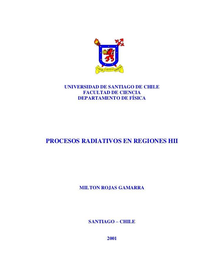 UNIVERSIDAD DE SANTIAGO DE CHILE          FACULTAD DE CIENCIA        DEPARTAMENTO DE FÍSICAPROCESOS RADIATIVOS EN REGIONES...
