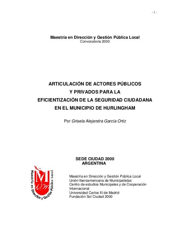 - 1 - Maestría en Dirección y Gestión Pública Local Convocatoria 2000 ARTICULACIÓN DE ACTORES PÚBLICOS Y PRIVADOS PARA LA ...