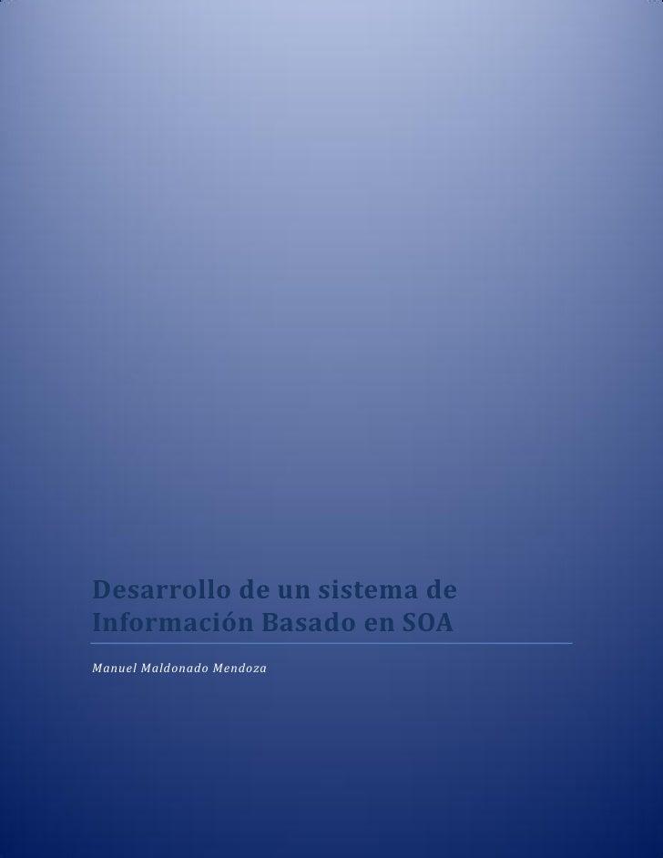 Desarrollo de un sistema deInformación Basado en SOAManuel Maldonado Mendoza