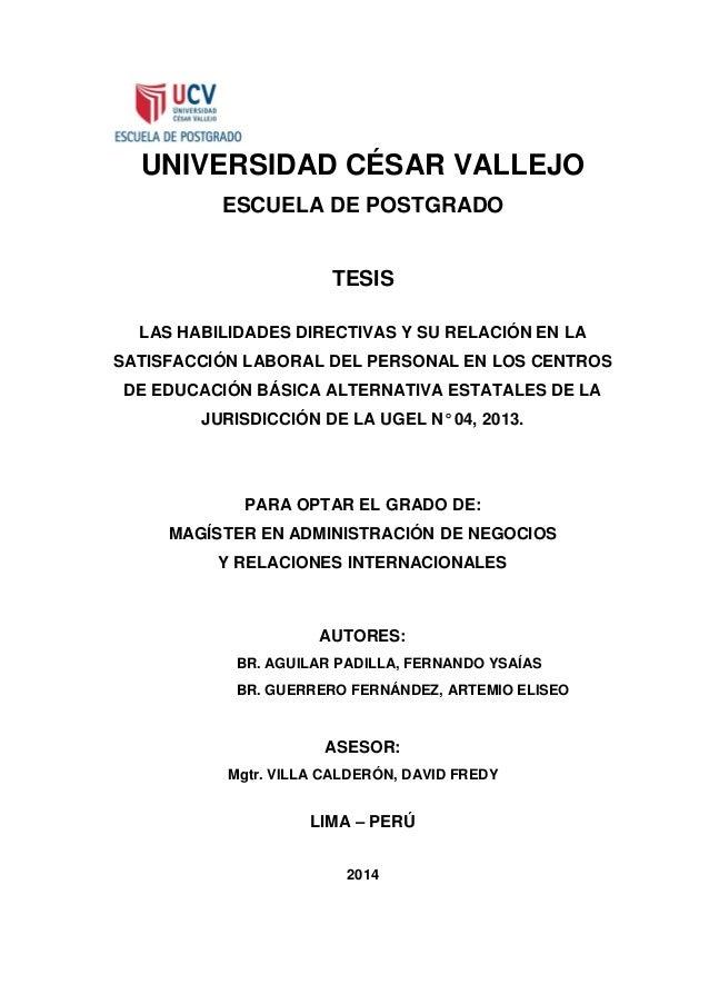UNIVERSIDAD CÉSAR VALLEJO ESCUELA DE POSTGRADO TESIS LAS HABILIDADES DIRECTIVAS Y SU RELACIÓN EN LA SATISFACCIÓN LABORAL D...