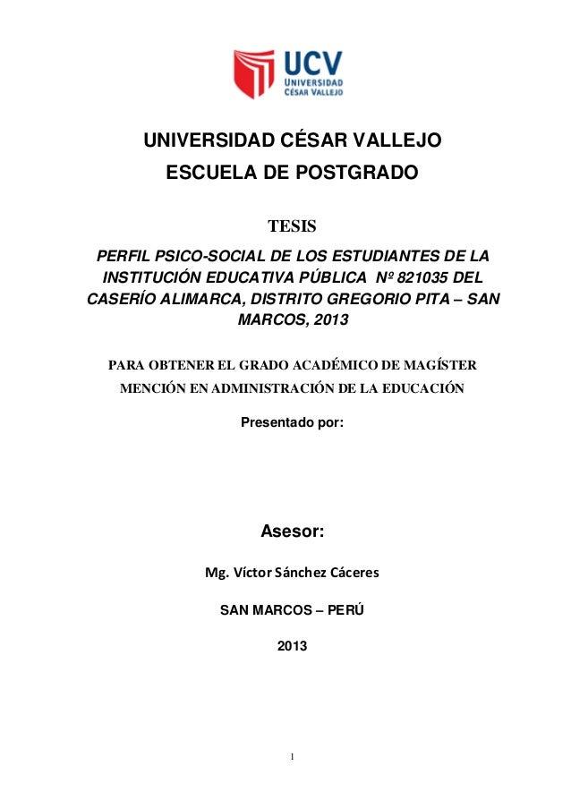 UNIVERSIDAD CÉSAR VALLEJO ESCUELA DE POSTGRADO TESIS PERFIL PSICO-SOCIAL DE LOS ESTUDIANTES DE LA INSTITUCIÓN EDUCATIVA PÚ...
