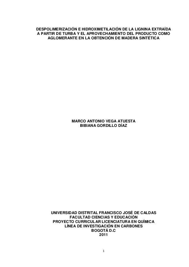 DESPOLIMERIZACIÓN E HIDROXIMETILACIÓN DE LA LIGNINA EXTRAÍDAA PARTIR DE TURBA Y EL APROVECHAMIENTO DEL PRODUCTO COMO     A...