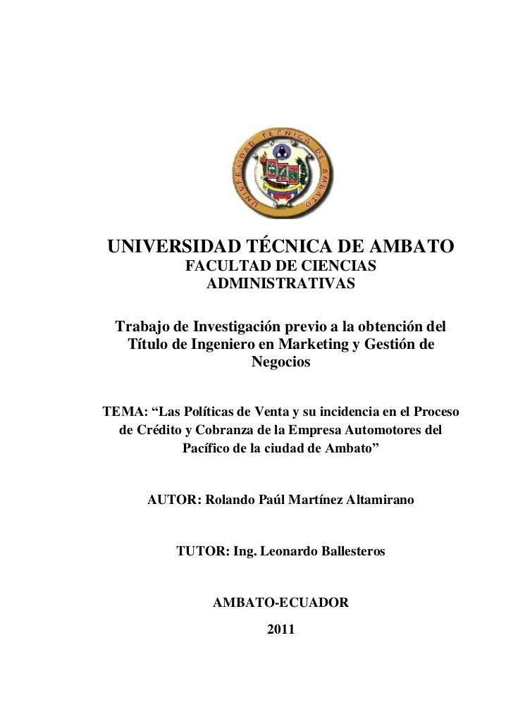 UNIVERSIDAD TÉCNICA DE AMBATO             FACULTAD DE CIENCIAS               ADMINISTRATIVAS  Trabajo de Investigación pre...