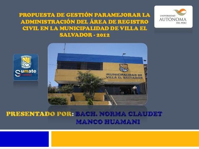 Pedro Espino Vargas y Tesis PROPUESTA DE GESTIÓN PARAMEJORAR LA ADMINISTRACIÓN DEL ÁREA DE REGISTRO CIVIL EN LA MUNICIPALIDAD DE VILLA EL SALVADOR - 2012