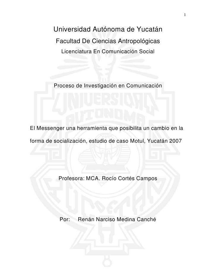 El Messenger una herramienta que posibilita un cambio en la forma de socialización, estudio de caso Motul, Yucatán 2007