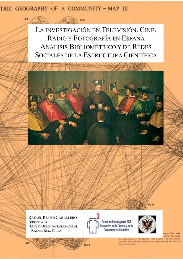 Tesis doctoral: La investigación en Televisión, Cine, Radio y Fotografía en España. Análisis bibliométrico y de Redes Sociales de la estructura científica a través de las tesis doctorales