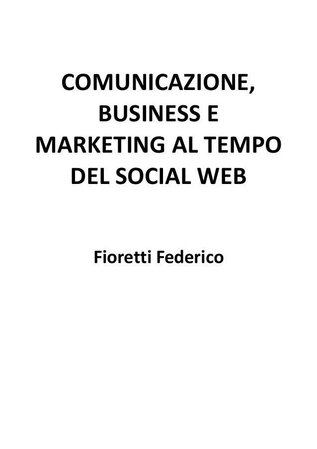 COMUNICAZIONE,    BUSINESS EMARKETING AL TEMPO  DEL SOCIAL WEB    Fioretti Federico
