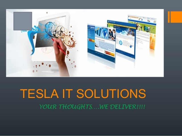 TESLA IT SOLUTIONS YOUR THOUGHTS….WE DELIVER!!!!
