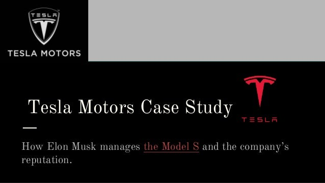 tesla case study Faculty & research case studies tesla motors evaluating a growth company tesla motors evaluating a growth company tesla motors evaluating a growth company by this case describes tesla's road from founding to outsourced manufacturing of the roadster.