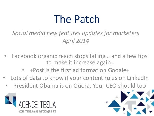 The Patch Social media new features updates for marketers April 2014 • Facebook organic reach stops falling… and a few tip...
