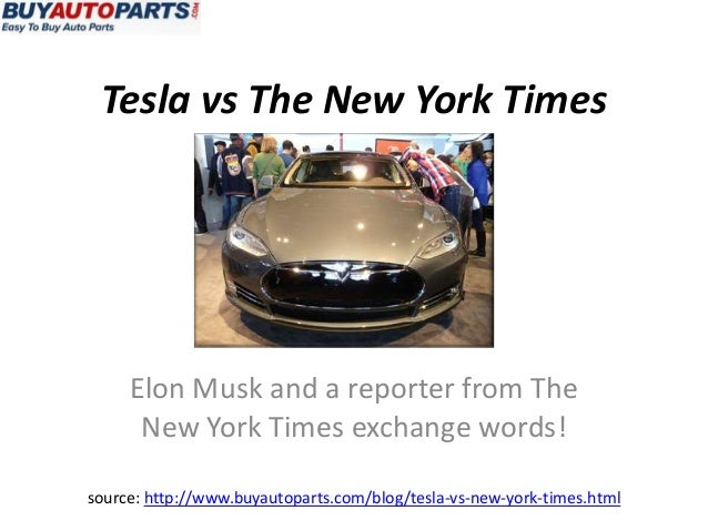 Tesla vs The New York Times     Elon Musk and a reporter from The      New York Times exchange words!source: http://www.bu...