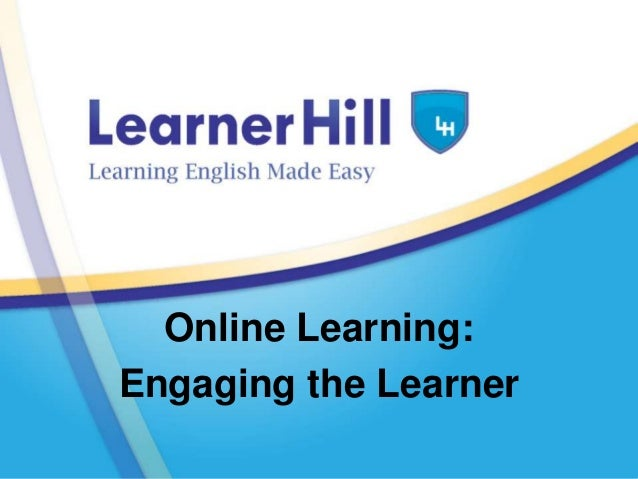 Online Learning:Engaging the Learner