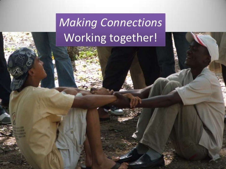 Making Connections<br />Working together!<br />