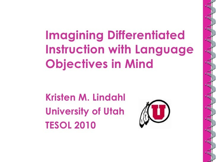 Tesol 2010:  Reimagining Differentiated Instruction for Language Objectives