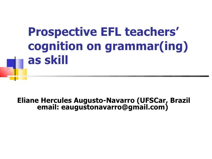 Prospective EFL teachers' cognition on grammar(ing) as skill