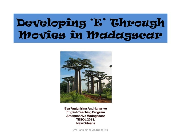 Developing 'E' ThroughMovies in Madagscar        Eva Fanjanirina Andrianarivo