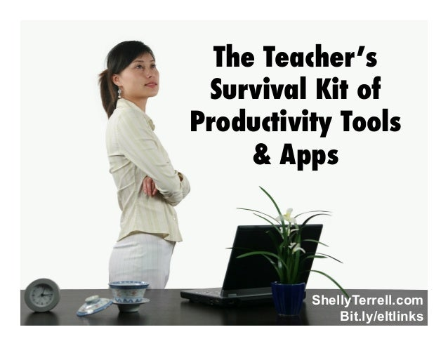 The Teacher's Survival Kit of Productivity Tools & Apps  ShellyTerrell.com Bit.ly/eltlinks