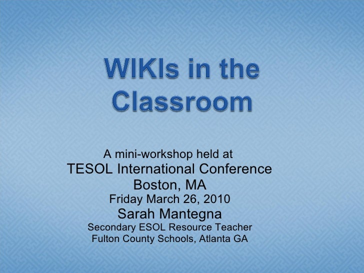 A mini-workshop held at  TESOL International Conference  Boston, MA Friday March 26, 2010 Sarah Mantegna Secondary ESOL Re...