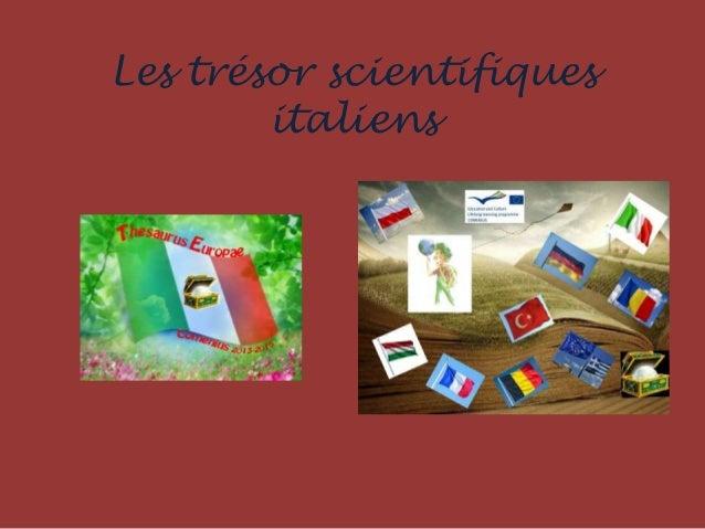 Les trésor scientifiques italiens