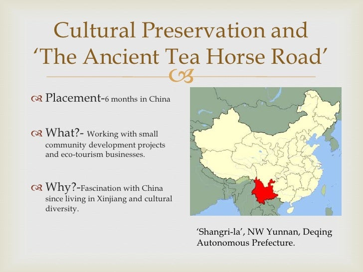 """Cultural Preservation and""""The Ancient Tea Horse Road""""                                       Placement-6 months in China..."""