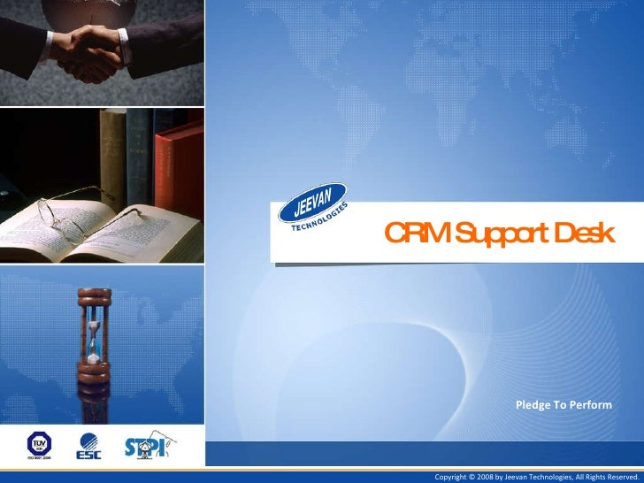 CRM Support Desk Pledge To Perform