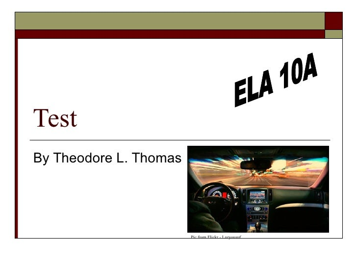 Test By Theodore L. Thomas ELA 10A Pic from Flickr - Lazyousuf